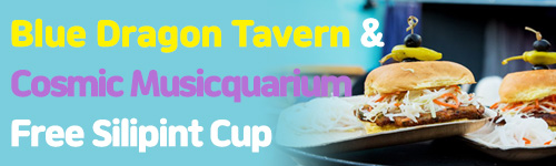 Blue Dragon Tavern & Cosmic Musicquarium Free silipint cup with purchase of $50 or more